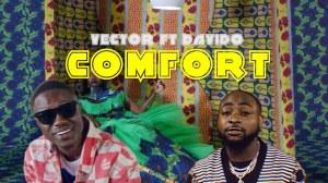 Vector – Comfort Ft. Davido (Music Video)