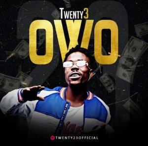 Twenty3 Ft. Seriki – Owo