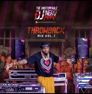 The Unstoppable DJ Nero – Throwback Mix Vol 1