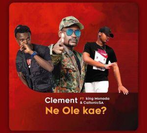 Clement Maosa – Ne Ole Kae ft. King Monada & Caltonic SA
