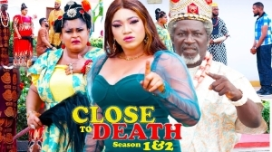Close To Death (2021 Nollywood Movie)