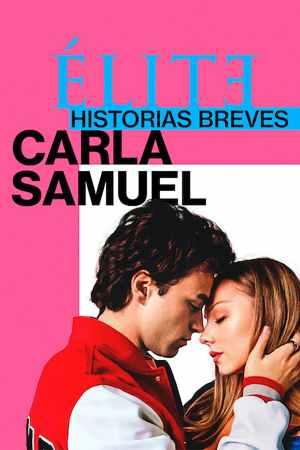 Elite Short Stories Carla Samuel S01E03