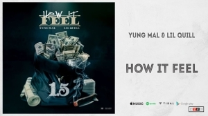 Yung Mal & Lil Quill – How It Feel