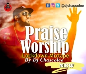 DJ Chascolee  - Gospel Praise & Worship Lockdown Mix