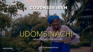 Goodness Ibeh – Udomsinachi (Video)