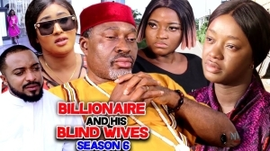 Billionaire And His Blind Wives Season 6