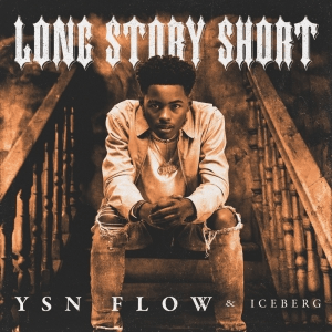 YSN Flow - Long Story Short (Album)