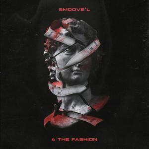 Smoove'L – 4 The Fashion