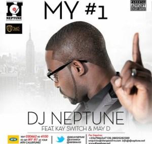 DJ Neptune -  My #1 (Numero Uno) Ft. Kay Switch & May D