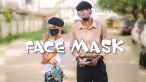Yawa Skits - FACE MASK (Episode 37) (Comedy Video)