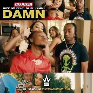 Riff 3x Ft. Slim Jxmmi – Damn