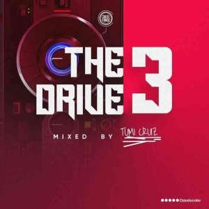 Tumi Cruiz – The Drive Mix 3