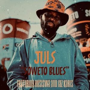Juls – Soweto Blues Ft. Busiswa, Jaz Karis