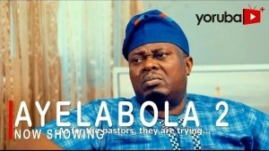 Ayelabola Part 2 (2021 Yoruba Movie)
