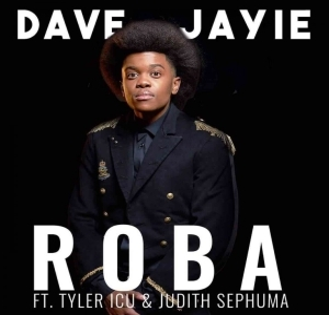 Tyler ICU & Dave Jayie – Roba ft Judith Sephuma