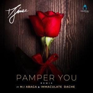 Djinee – Pamper You (Remix) ft. MI Abaga & Immaculate Dache