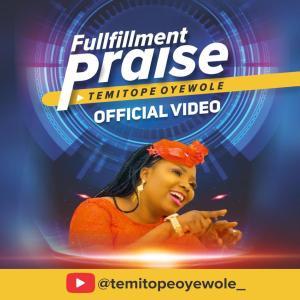 Temitope Oyewole – Fulfilment Praise (Video)