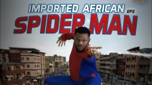 Xploit Comedy – Imported African Spider Man [Episode  2] (Video)
