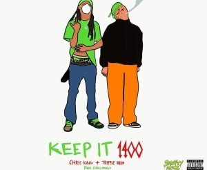 Chris King Ft. Trippie Redd – Keep It 1400