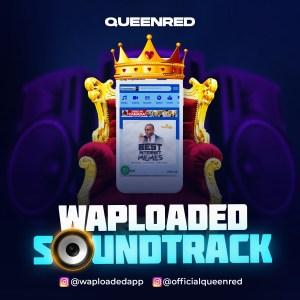 QueenRED - Waploaded Soundtrack