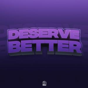 KB Mike – Deserve Better
