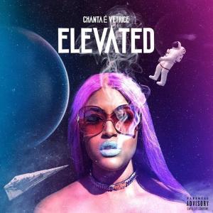 Chantae' Vetrice – Elevated
