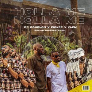 DJ Coublon – Holla Me Ft Klem, Fiokee