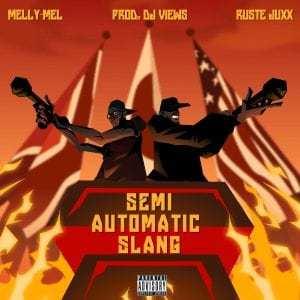 Melly Mel – Semi Automatic Slang ft Ruste Juxx