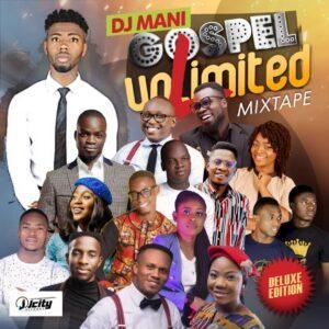DJ Mani – World Wide Gospel Unlimited Mixtape