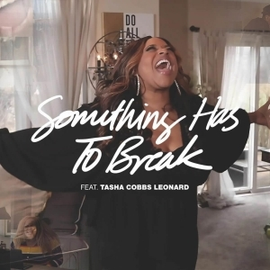 Kierra Sheard Ft. Tasha Cobbs Leonard - Something Has To Break (Music Video)