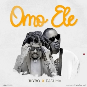 Jhybo X Pasuma – Omo Ele (Video)