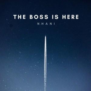 Nhani – Boss Is Here (Album)