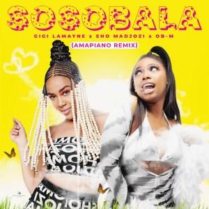 Gigi Lamayne & Sho Madjozi – Sosobala (Amapiano Remix) ft OBM