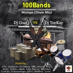 DJ Goat vs DJ Teekay – 100Bands Mixtape (Drum Mix)