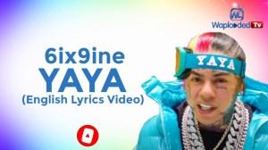 6ix9ine - YAYA (English Lyrics Video)