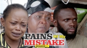 Pains of My Mistake 1  (Old Nollywood Movie)