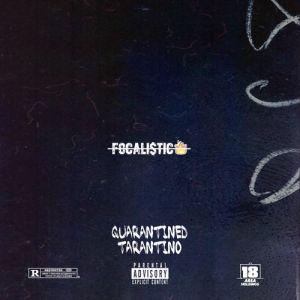 Focalistic – Quarantined Tarantino EP (Album)