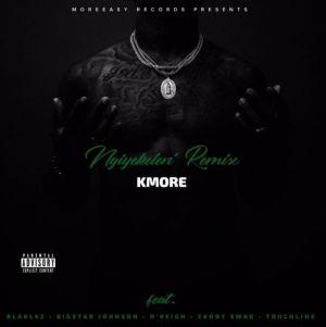 Kmore – Ngiyekeleni (Remix) Ft. Blaklez, BigStar Johnson, N'veigh, Zaddy Swag & Touchline