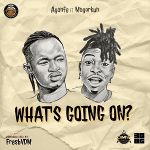 Ayanfe – What's Going On ft. Mayorkun
