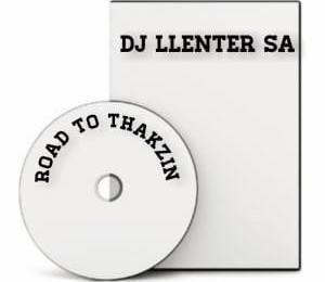 Dj Llenter SA – Road to Thakzin