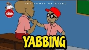 House Of Ajebo – Yabbing  (Comedy Video)
