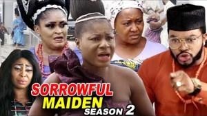 Sorrowful Maiden Season 2 (2020 Nollywood Movie)