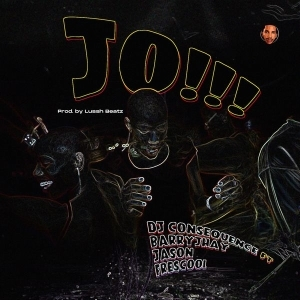 DJ Consequence ft. Barry Jhay, Jason, Frescool – JO (Dance)