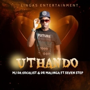 MJ Da Vocalist & Dr Malinga – uThando ft Seven Step
