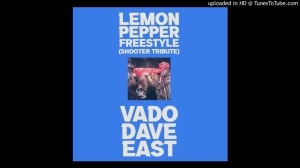 Dave East & Vado – Lemon Pepper Freestyle (Shooter Tribute)