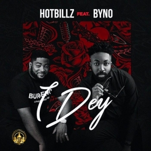 Hotbillz Ft. Byno – I Dey