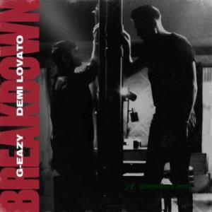 G-Eazy - Breakdown  ft. Demi Lovato