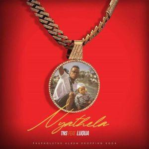 TNS – Nyathela ft. Luqua