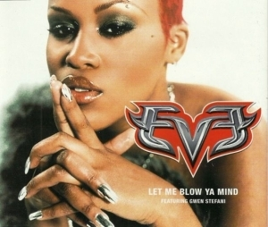 Eve Ft. Gwen Stefani – Let Me Blow Ya Mind