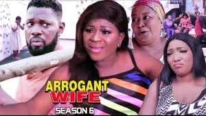 Arrogant Wife Season 6